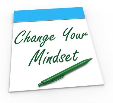Free Stock Photo of Change Your Mind set Notebook Shows Optimism And Reactive Attitude