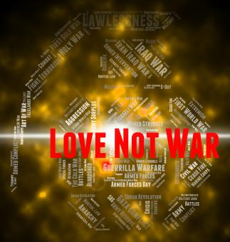 Free Stock Photo of Love Not War Represents Military Action And Adoration