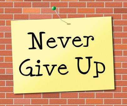 Free Stock Photo of Never Give Up Indicates Motivating Commitment And Succeed