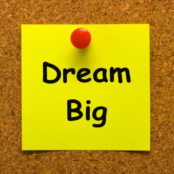 Free Stock Photo of Dream Big Note Means Ambition Future Hope