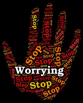 Free Stock Photo of Stop Worrying Indicates Ill At Ease And Fearful