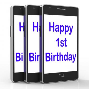 Free Stock Photo of Happy 1st Birthday On Phone Means First