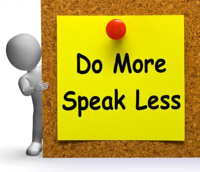 Free Stock Photo of Do More Speak Less Note Means Be Productive Or Constructive