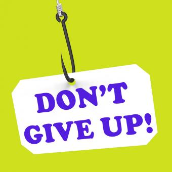 Free Stock Photo of Dont Give Up! On Hook Shows Positivity And Encouragement