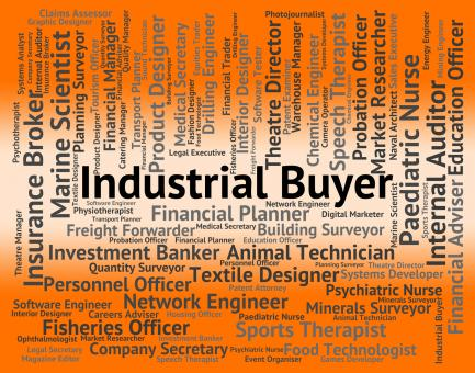 Free Stock Photo of Industrial Buyer Indicates Job Industries And Words