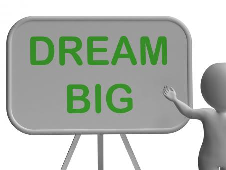 Free Stock Photo of Dream Big Whiteboard Shows High Aspirations And Aims