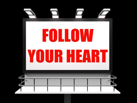 Free Stock Photo of Follow Your Heart Sign Refers to Following Feelings and Intuition