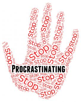 Free Stock Photo of Stop Procrastinating Represents Warning Sign And Caution