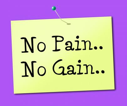 Free Stock Photo of No Pain Gain Represents Making It Happen And Success