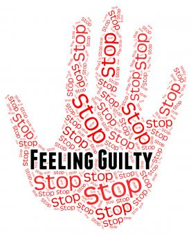Free Stock Photo of Stop Feeling Guilty Means Self Condemnation And Contriteness
