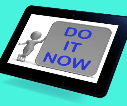 Free Stock Photo of Do It Now Tablet Shows Encouraging Immediate Action