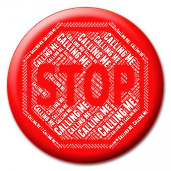 Free Stock Photo of Stop Calling Me Represents Warning Sign And Caution