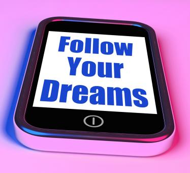 Free Stock Photo of Follow Your Dreams On Phone Means Ambition Desire Future Dream