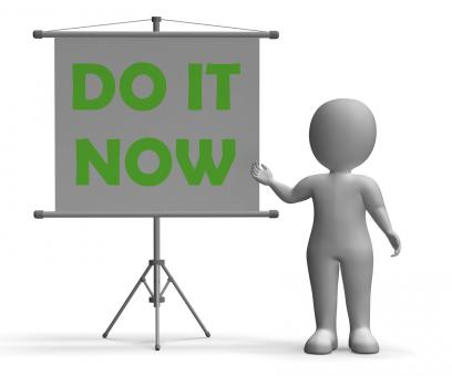 Free Stock Photo of Do It Now Board Shows Giving Advice