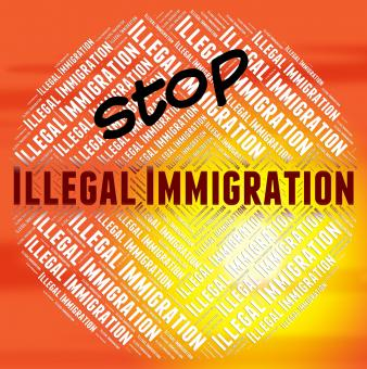 Free Stock Photo of Stop Illegal Immigration Means Against The Law And Banned