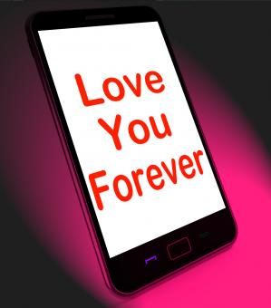 Free Stock Photo of Love You Forever On Mobile Means Endless Devotion For Eternity