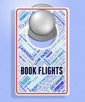 Free Stock Photo of Book Flights Shows Order Booked And Flying