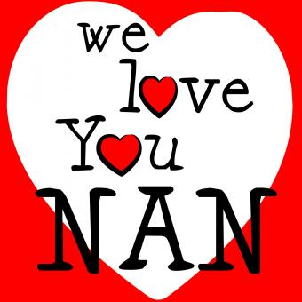 Free Stock Photo of We Love Nan Indicates Passion Affection And Devotion