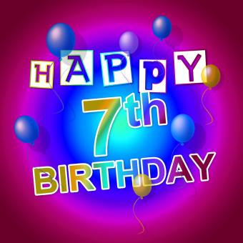 Free Stock Photo of Happy Birthday Represents 7Th Greetings And Celebrating
