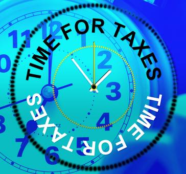 Free Stock Photo of Time For Taxes Means Finance Excise And Levy