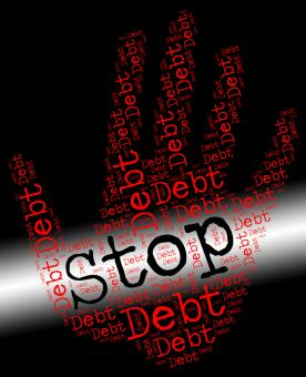 Free Stock Photo of Stop Debt Represents Financial Obligation And Arrears