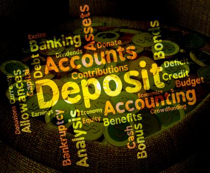 Free Stock Photo of Deposit Word Means Pre Payment And Deposited