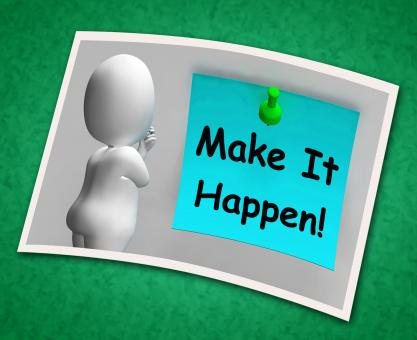 Free Stock Photo of Make It Happen Photo Means Take Action