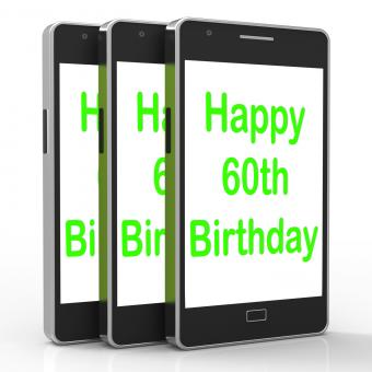 Free Stock Photo of Happy 60th Birthday Smartphone Shows Reaching Sixty Years