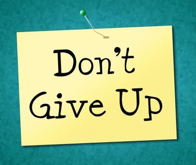 Free Stock Photo of Dont Give Up Represents Motivate Commitment And Succeed