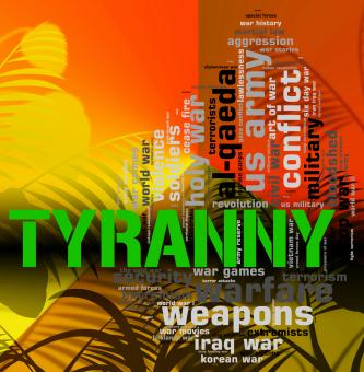 Free Stock Photo of Tyranny Word Represents Reign Of Terror And Absolutism