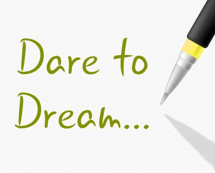 Free Stock Photo of Dare To Dream Indicates Plan Plans And Aim