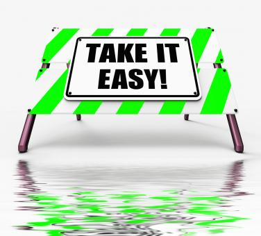 Free Stock Photo of Take It Easy Sign Displays to Relax Rest Unwind and Loosen Up
