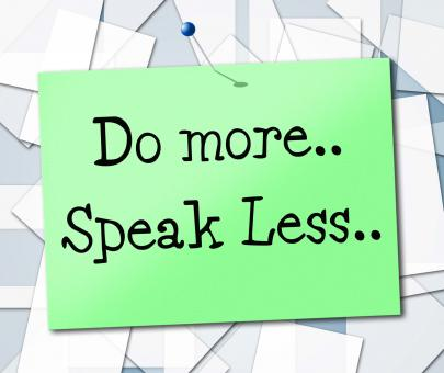 Free Stock Photo of Speak Less Indicates Do More And Act