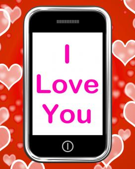Free Stock Photo of I Love You On Phone Shows Adore Romance