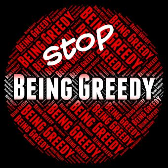 Free Stock Photo of Stop Being Greedy Shows Warning Sign And Caution