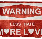 Free Photo - Grunge Warning Sign - Less Hate More Lov