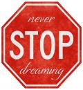 Free Photo - Grunge Road Sign - Never Stop Dreaming