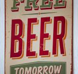Free Photo - Vintage Free Beer Tomorrow Metal Sign