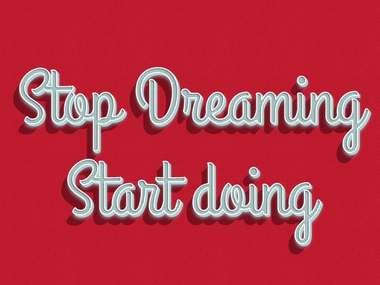 Free Stock Photo of Stop dreaming start doing quote Created by Alen