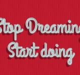 Free Photo - Stop dreaming start doing quote